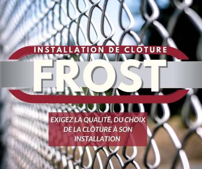 Clôture Frost - Description, utilisation, usage et conseil d'installation